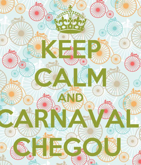 KEEP CALM AND CARNAVAL  CHEGOU