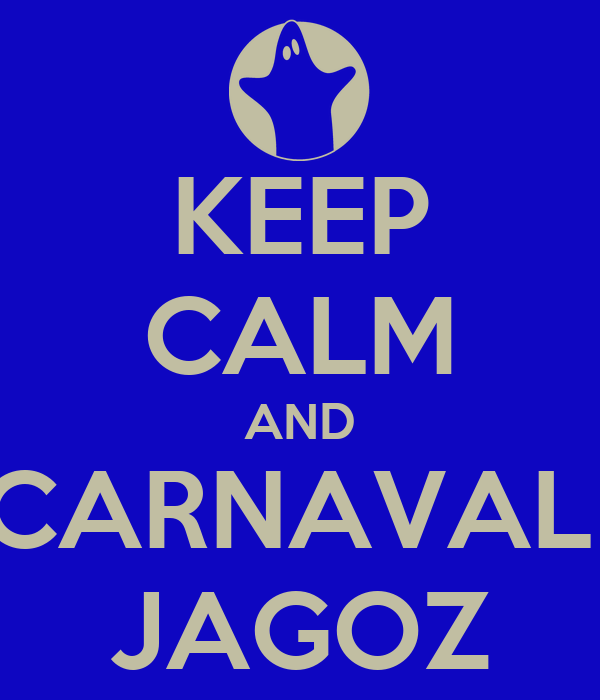 KEEP CALM AND CARNAVAL  JAGOZ