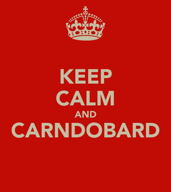 KEEP CALM AND CARNDOBARD