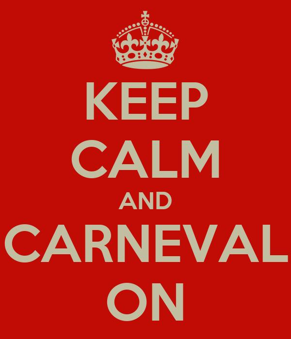 KEEP CALM AND CARNEVAL ON