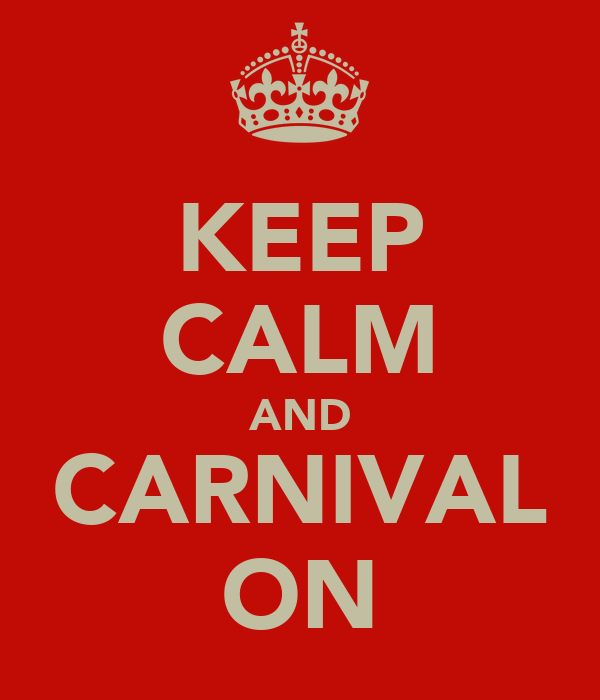 KEEP CALM AND CARNIVAL ON