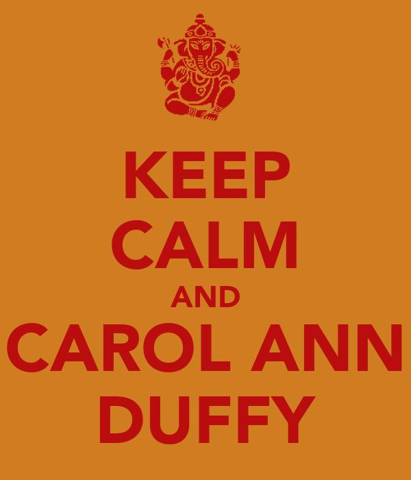 KEEP CALM AND CAROL ANN DUFFY