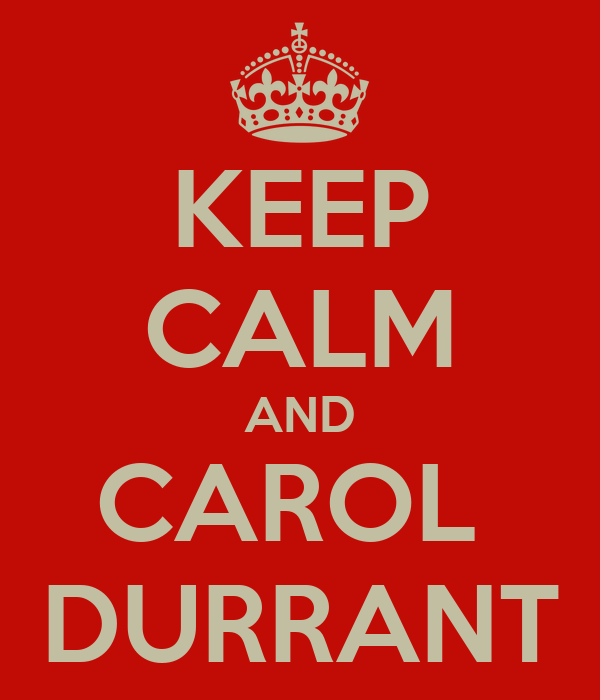KEEP CALM AND CAROL  DURRANT