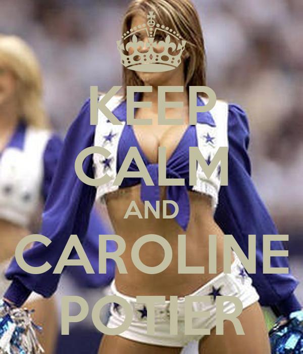 KEEP CALM AND CAROLINE POTIER