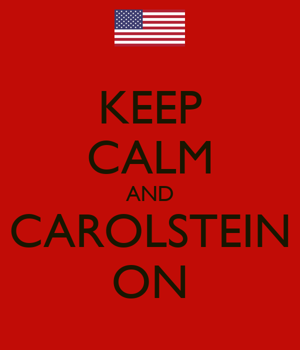 KEEP CALM AND CAROLSTEIN ON