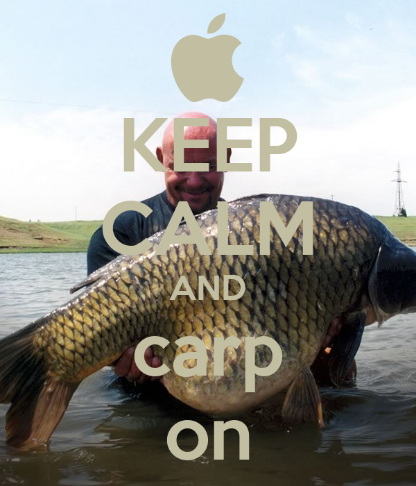KEEP CALM AND carp on