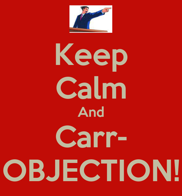 Keep Calm And Carr- OBJECTION!