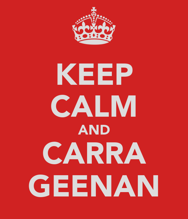 KEEP CALM AND CARRA GEENAN