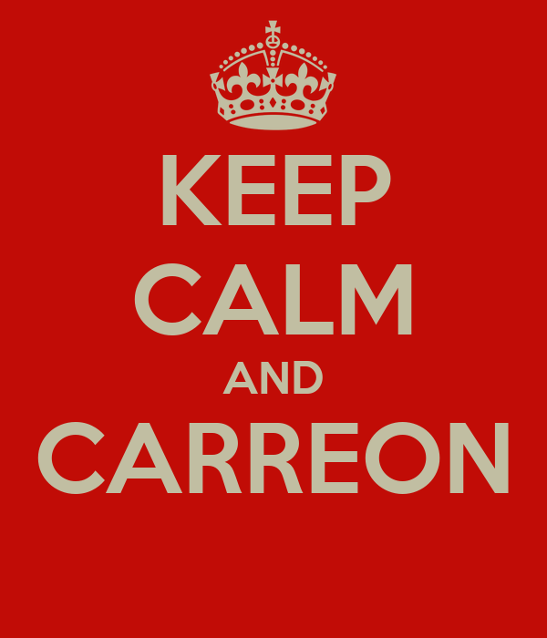 KEEP CALM AND CARREON