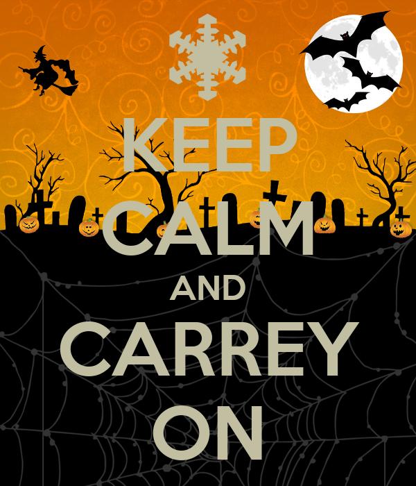KEEP CALM AND CARREY ON