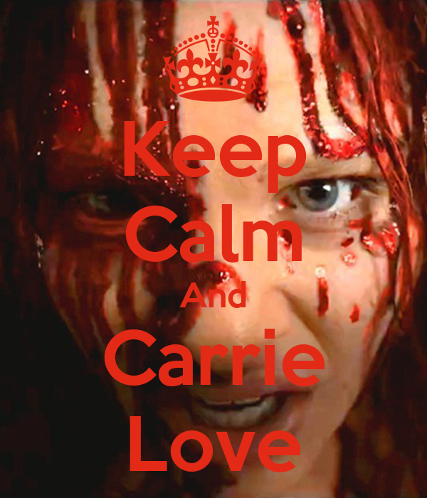 Keep Calm And Carrie Love