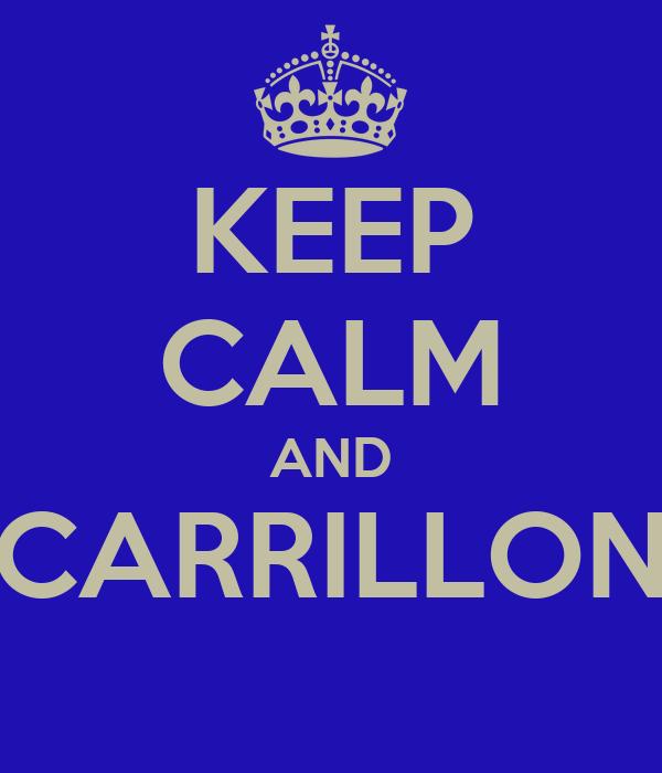 KEEP CALM AND CARRILLON