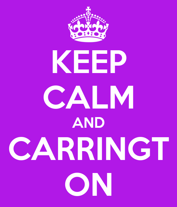 KEEP CALM AND CARRINGT ON