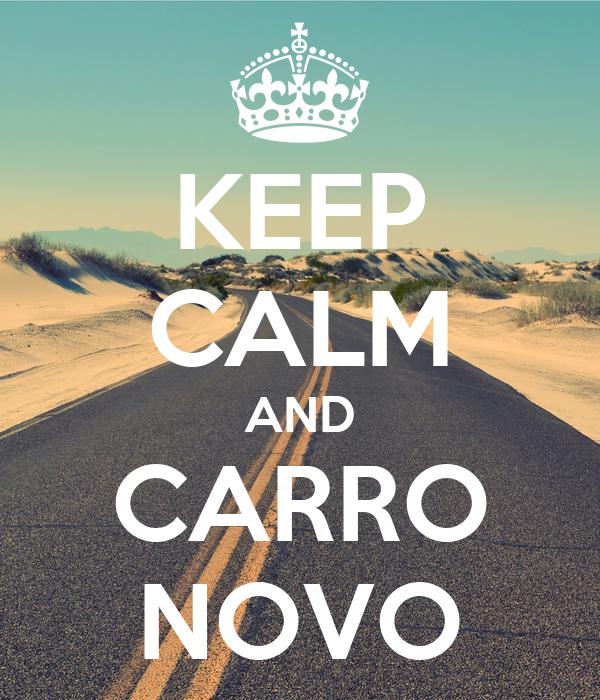 KEEP CALM AND CARRO NOVO