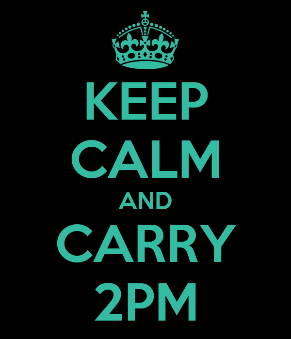 KEEP CALM AND CARRY 2PM