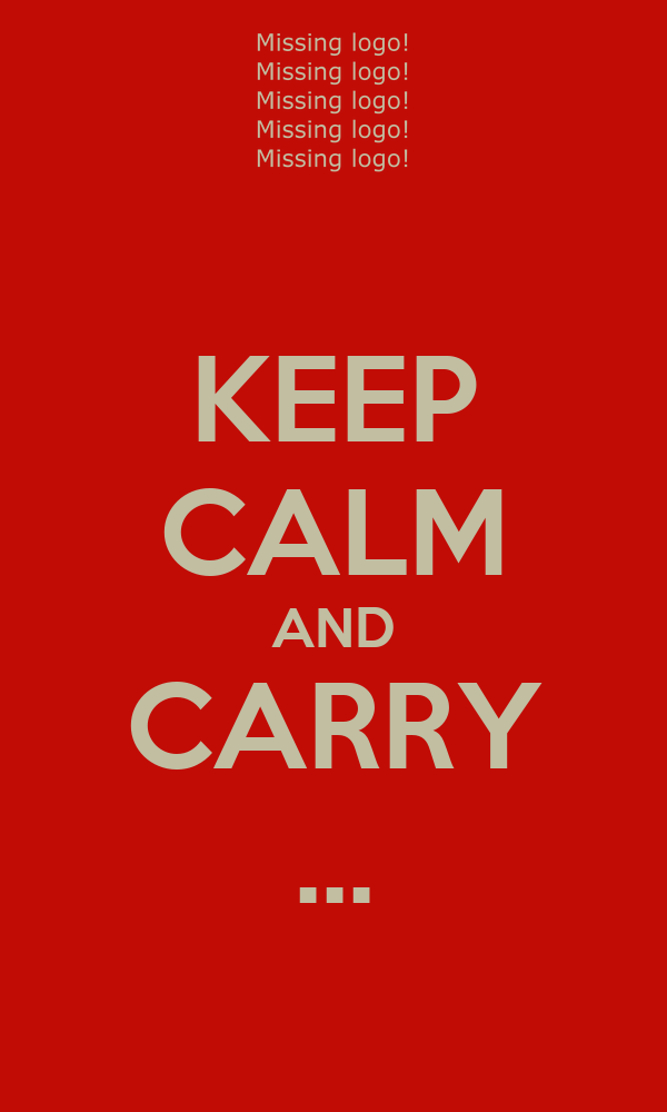 KEEP CALM AND CARRY ...