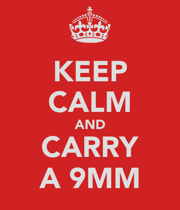KEEP CALM AND CARRY A 9MM