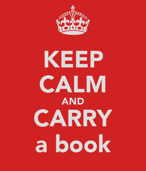 KEEP CALM AND CARRY a book
