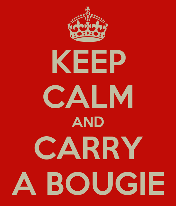 KEEP CALM AND CARRY A BOUGIE