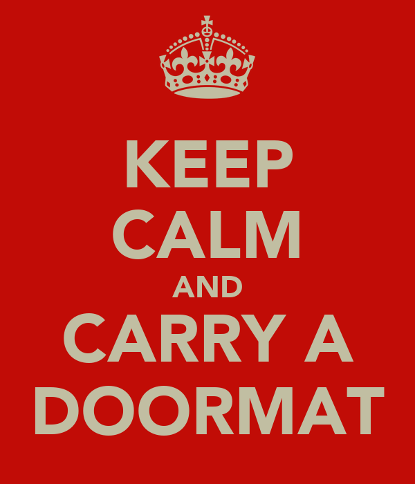 KEEP CALM AND CARRY A DOORMAT