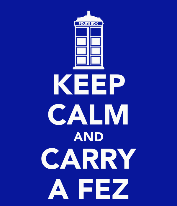 KEEP CALM AND CARRY A FEZ
