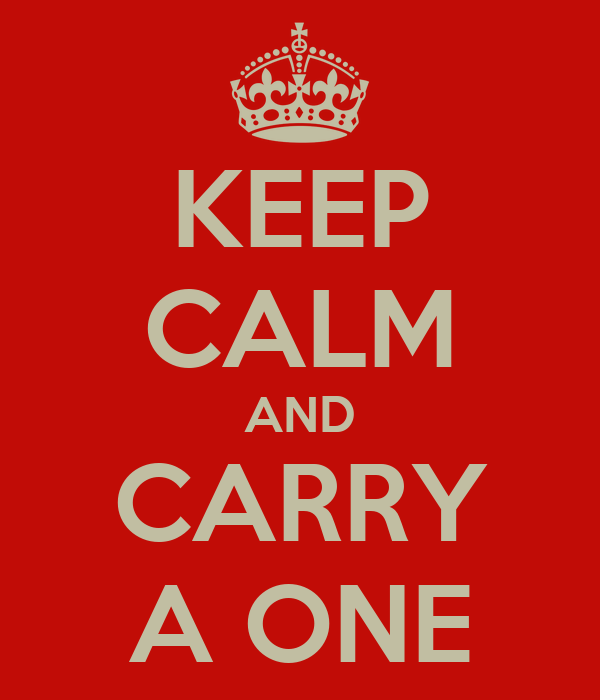 KEEP CALM AND CARRY A ONE