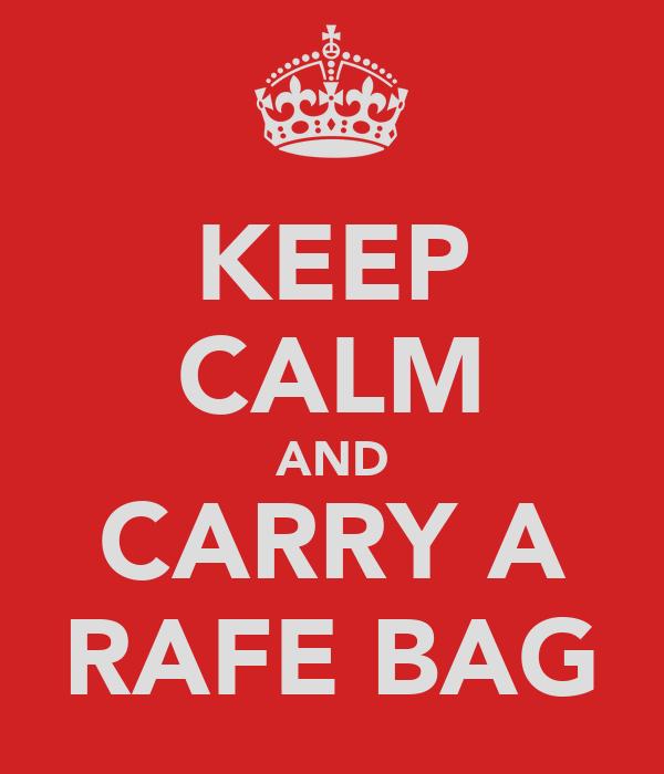 KEEP CALM AND CARRY A RAFE BAG