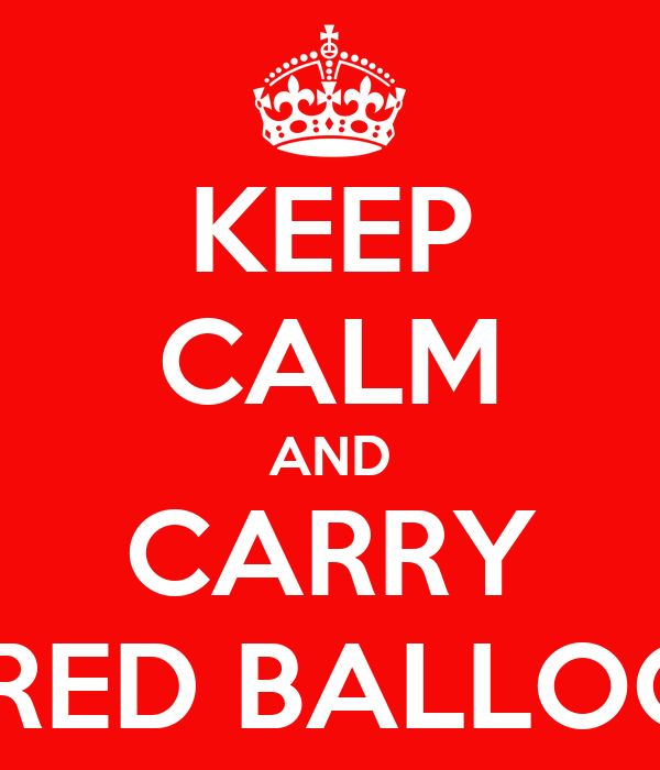 KEEP CALM AND CARRY A RED BALLOON