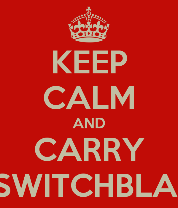 KEEP CALM AND CARRY A SWITCHBLADE
