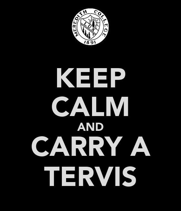 KEEP CALM AND CARRY A TERVIS