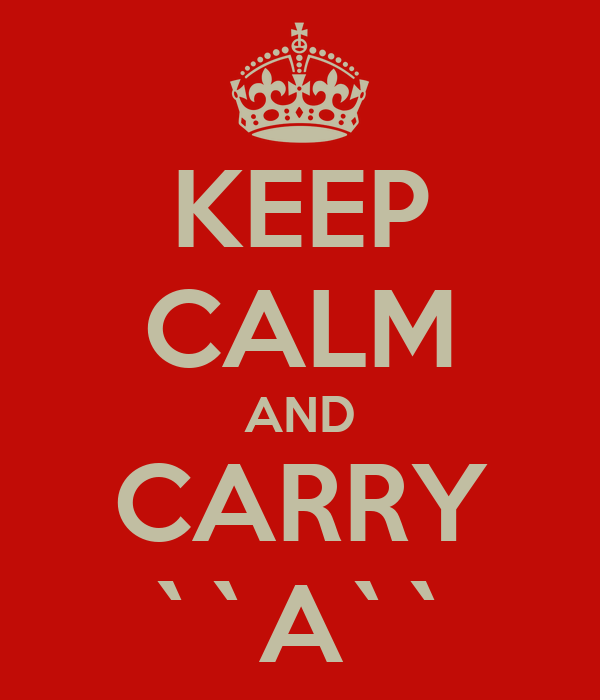 KEEP CALM AND CARRY ``A``