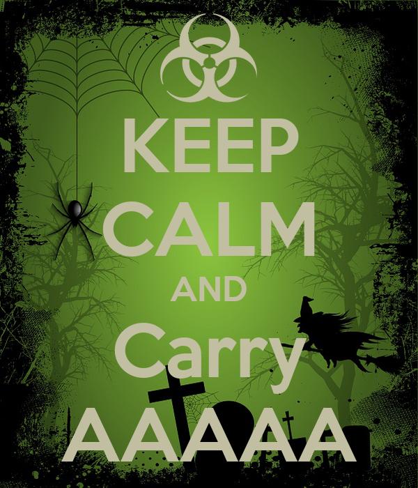 KEEP CALM AND Carry AAAAA