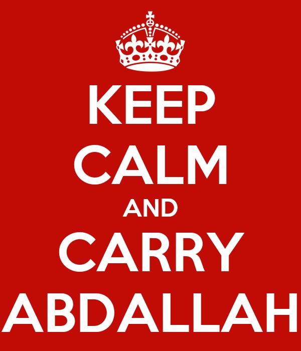 KEEP CALM AND CARRY ABDALLAH