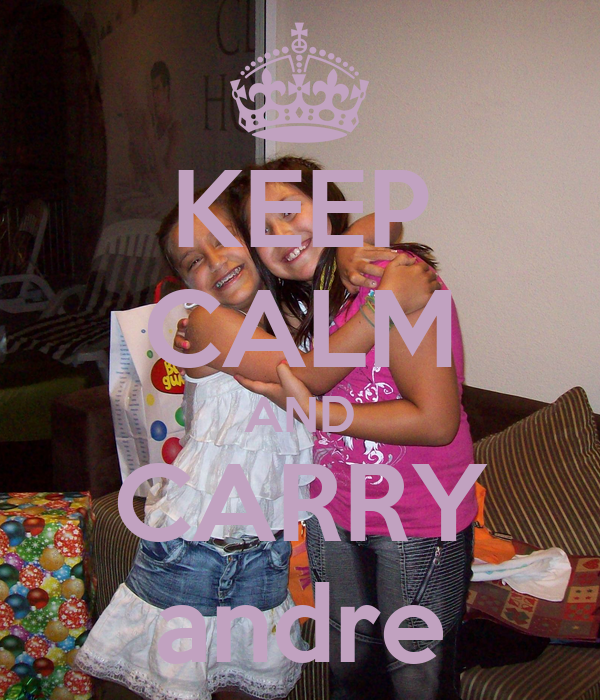 KEEP CALM AND CARRY andre
