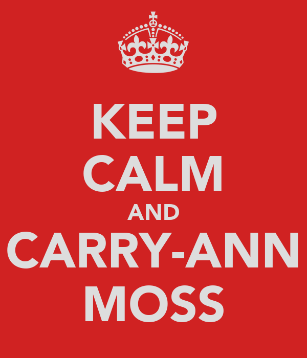 KEEP CALM AND CARRY-ANN MOSS