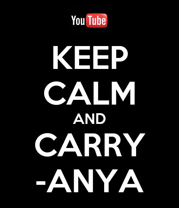 KEEP CALM AND CARRY -ANYA