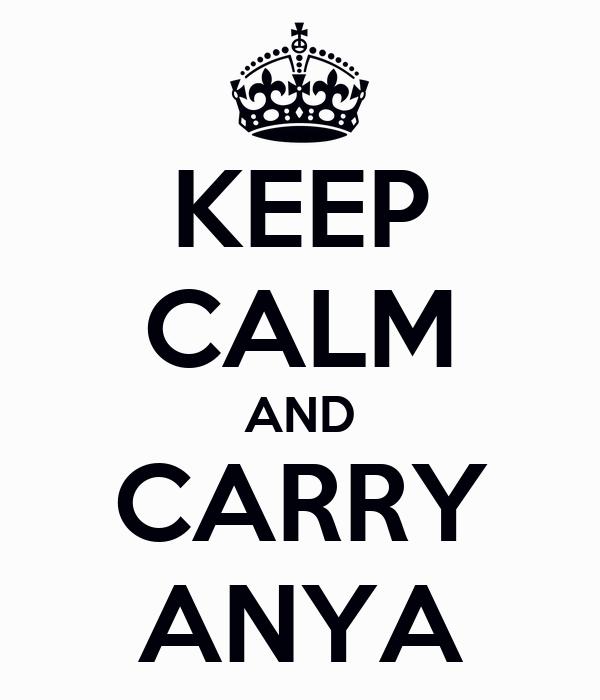 KEEP CALM AND CARRY ANYA