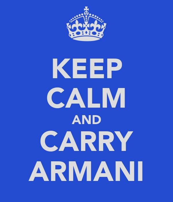 KEEP CALM AND CARRY ARMANI