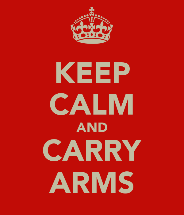 KEEP CALM AND CARRY ARMS