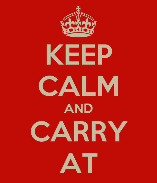 KEEP CALM AND CARRY AT