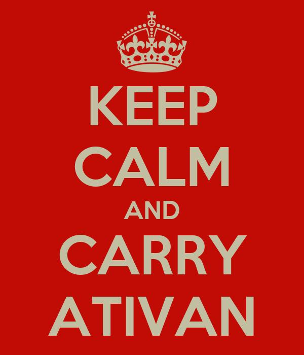 KEEP CALM AND CARRY ATIVAN