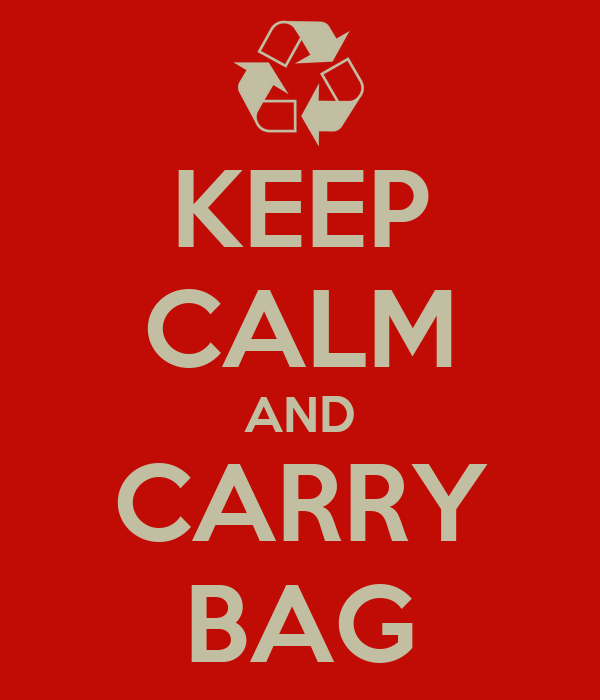 KEEP CALM AND CARRY BAG