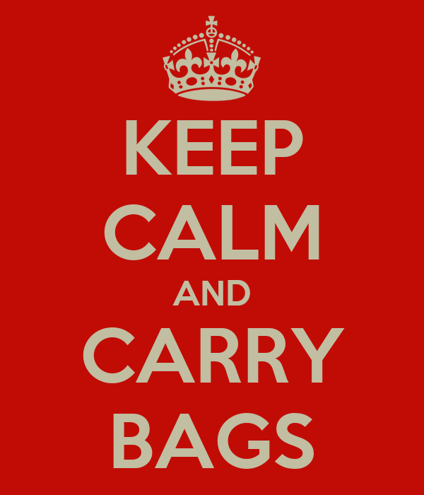 KEEP CALM AND CARRY BAGS