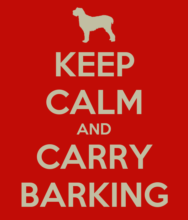 KEEP CALM AND CARRY BARKING