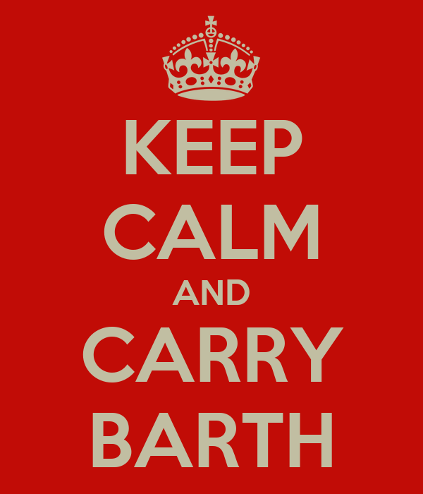 KEEP CALM AND CARRY BARTH