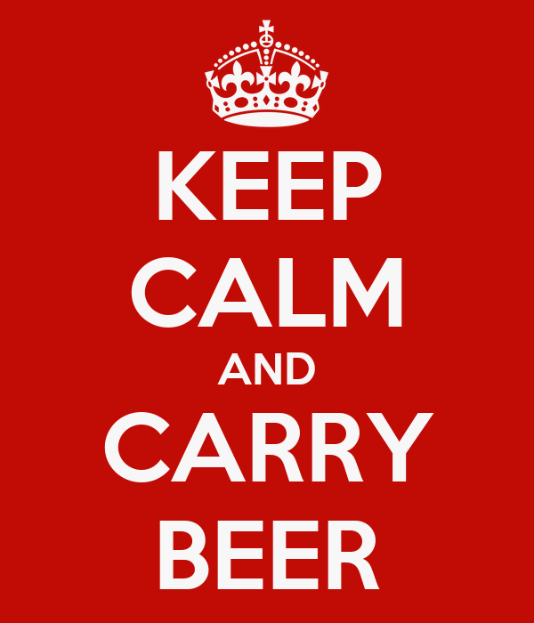 KEEP CALM AND CARRY BEER