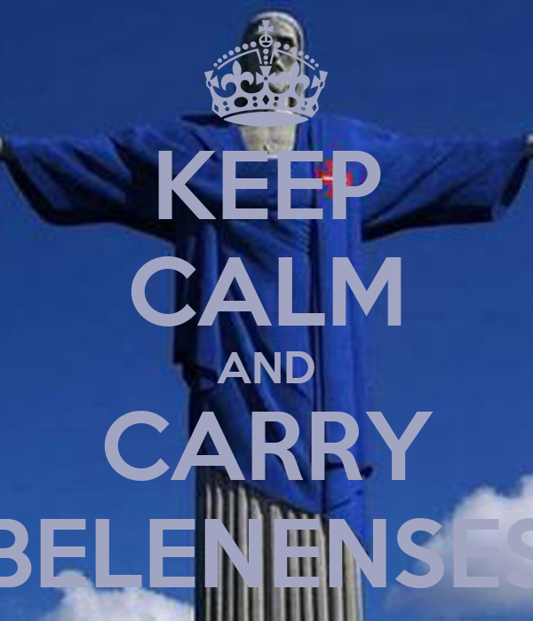 KEEP CALM AND CARRY BELENENSES