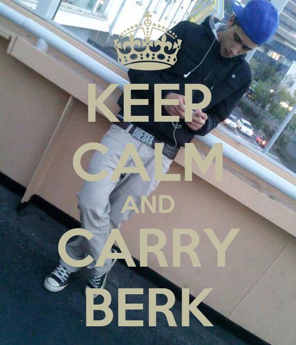KEEP CALM AND CARRY BERK