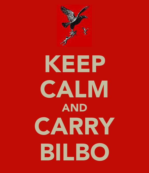 KEEP CALM AND CARRY BILBO