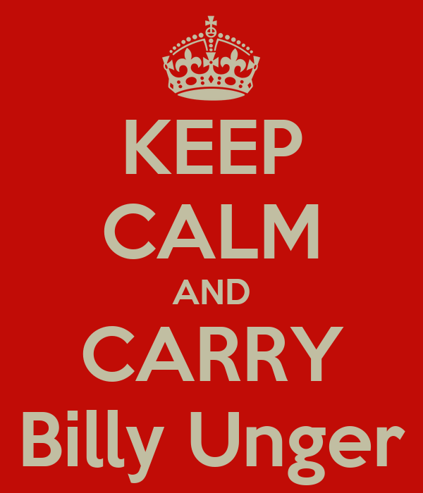 KEEP CALM AND CARRY Billy Unger